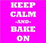 Keep Calm And Bake On (Pink)