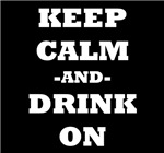 Keep Calm And Drink On (Black)