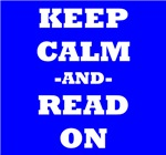 Keep Calm And Read On (Blue)