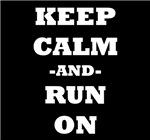 Keep Calm And Run On (Black)