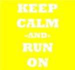 Keep Calm And Run On (Yellow)