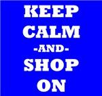 Keep Calm And Shop On (Blue)