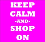 Keep Calm And Shop On (Pink)
