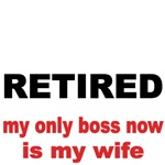 RETIRED. my only boss now is my wife