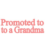 Promoted to a Grandma