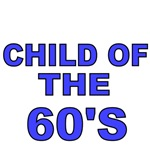 CHILD OF THE 60'S