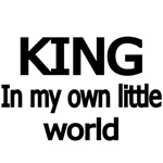 KING IN MY OWN LITTLE WORLD