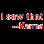 I SAW THAT---KARMA