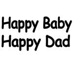 HAPPY BABY. HAPPY DAD