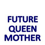 FUTURE QUEEN MOTHER