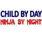 CHILD BY DAY. NINJA BY NIGHT