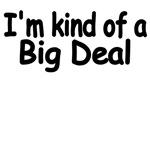 I'm Kind Of Big Deal