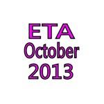 ETA OCTOBER 2013