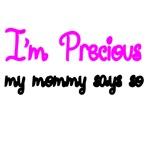 I'm Precious,My Mommy Says So