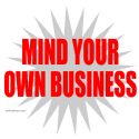 MIND YOUR OWN BUSINESS T-SHIRTS AND GIFTS