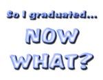Graduation Now What?