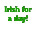 Irish For A Day St. Pat's Tees & Gifts