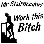 Mr Stairmaster (Bitch)