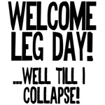 Welcome leg day