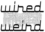 Wired Weird