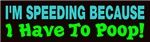 Speeding Because Poop