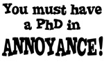 You Must Have PhD Annoyance