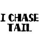 I Chase Tail Dog Shirt