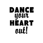 Dance your Heart out!