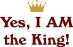 Yes, I AM the King!
