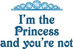 I'm The Princess And You're Not