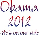 Obama 2012 He's On Our Side