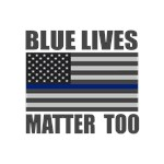 blue lives matter too