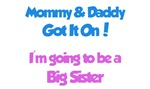 Mommy & Daddy Got It On - Big Sister