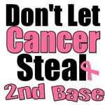 Don't Let Cancer Steal Second Base T-Shirts