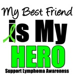 My Best Friend  is My Hero Lymphoma T-Shirts