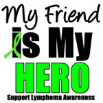 My Friend is My Hero Lymphoma T-Shirts