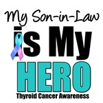 Son-in-Law Thyroid Cancer Hero T-Shirts & Gifts