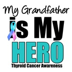 Grandfather Thyroid Cancer Hero T-Shirts & Gifts