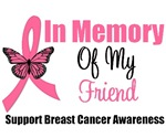 In Memory Of My Friend Breast Cancer T-Shirts