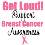 Get Loud Breast Cancer Awareness T-Shirts