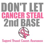 Don't Let Cancer Steal 2nd Base T-Shirts