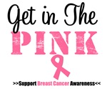 Get in The Pink Breast Cancer T-Shirts & Gifts