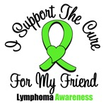 I Support The Cure For My Friend Lymphoma Shirts