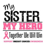 My Sister My Hero Breast Cancer Shirts & Gifts