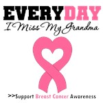 Every Day I Miss My Grandma Breast Cancer T-Shirts