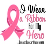 I Wear a Ribbon For My Hero Breast Cancer Shirts