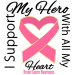 I Support My Hero - Breast Cancer Shirts