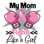 My Mom Fights Like a Girl Breast Cancer Shirts