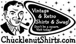 ChucklenutShirts.com Shirts!