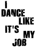 I dance like it's my job